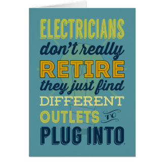 Electricians Don't Really Retire Greeting Card