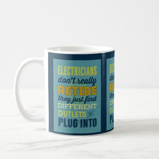 Electricians Don't Really Retire-Humour Coffee Mug