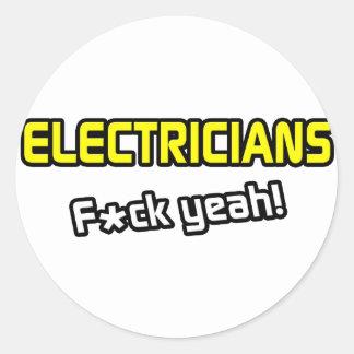 Electricians ... F-ck Yeah! Round Sticker