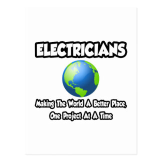 Electricians...Making the World a Better Place Postcard