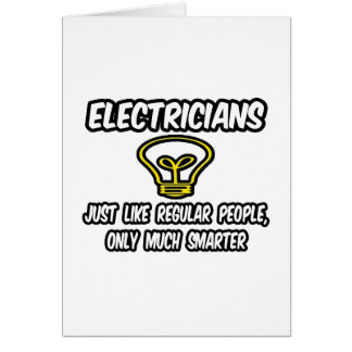 Electricians...Regular People, Only Smarter Card