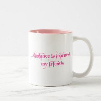 Elegance Is Learned... My Friends Mug
