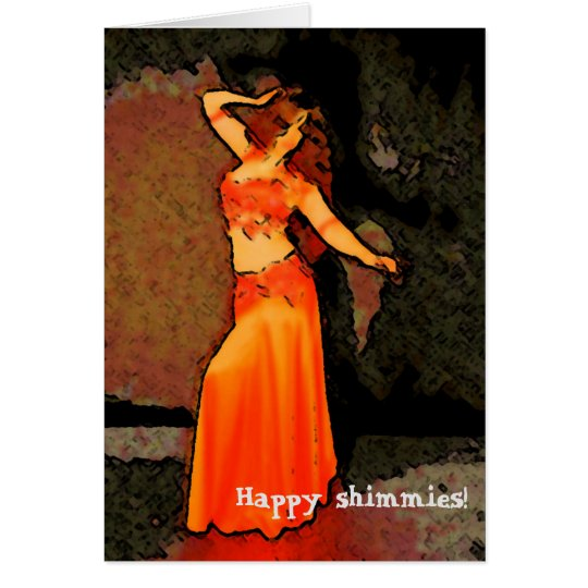 Elegant Bellydancer Greeting Card ~ Happy Shimmies