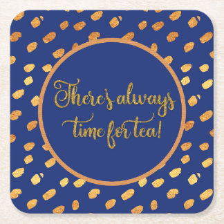 Elegant Blue  and Gold Always Time for Tea Square Paper Coaster