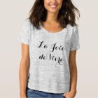 Elegant Caligraphy Script Joy of Life in French T-Shirt