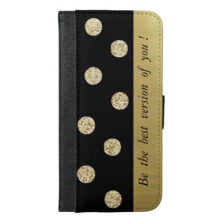 Elegant Chic Black Gold Dots-Motivational Message iPhone 6/6s Plus Wallet Case