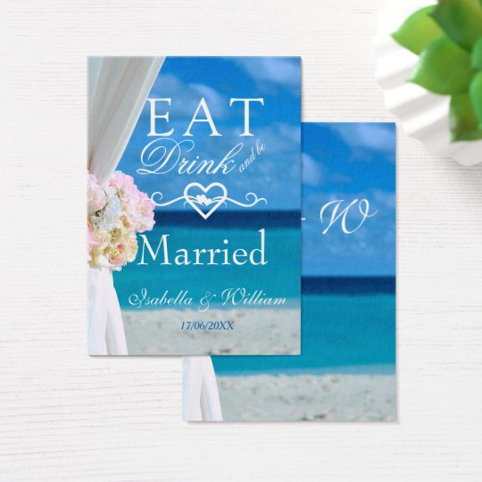 Elegant Floral Eat Drink Married Beach Wedding Business