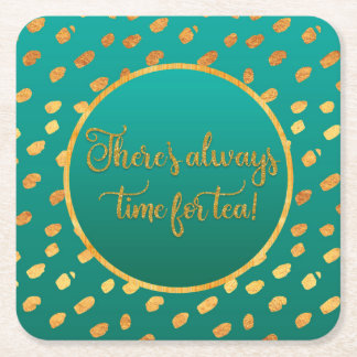 Elegant Green  and Gold Always Time for Tea Square Paper Coaster