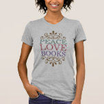 Elegant Peace, Love, Books Women's (Light) T-Shirt