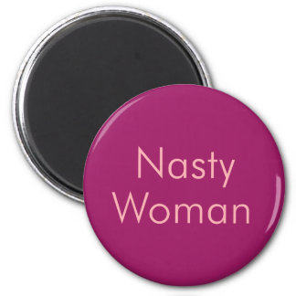 Elegant Pink Color Nasty Woman 6 Cm Round Magnet