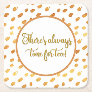 Elegant White and Gold Always Time for Tea Square Paper Coaster