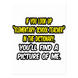 Elementary School Teacher In Dictionary...Me Post Cards