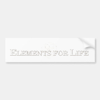 Elements For Life Bumper Sticker