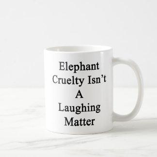 Elephant Cruelty Isn't A Laughing Matter Basic White Mug