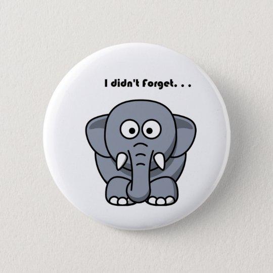 Elephant Didn't Forget Cartoon 6 Cm Round Badge