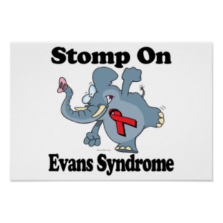 Elephant Stomp On Evans Syndrome Poster
