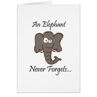 Elephants Never Forget Card
