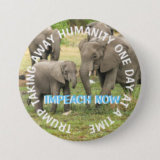 Elephants No Humanity  Anti Donald Trump Button