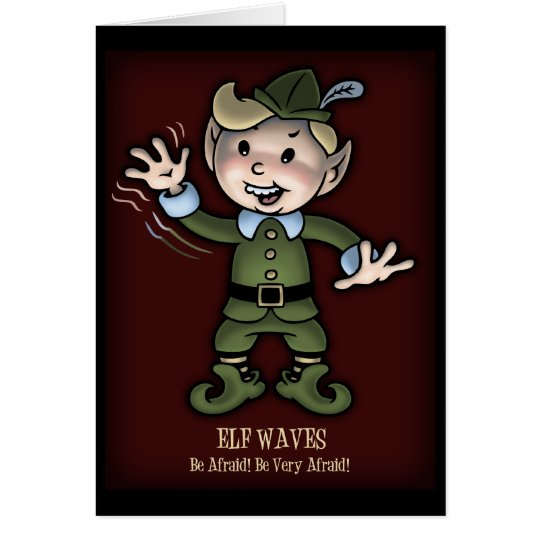 Elf Waves - Afraid! Card