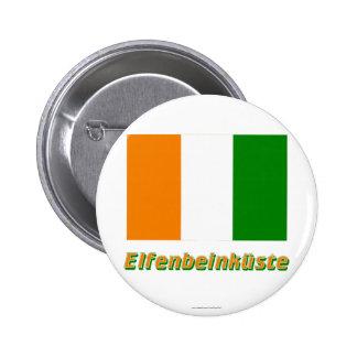 Elfenbeinküste Flagge mit Namen 6 Cm Round Badge