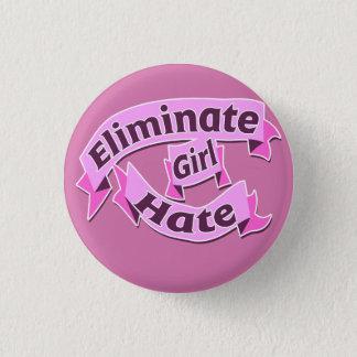 Eliminate girl hate 3 cm round badge