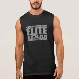 ELITE TEXAN - I'm Greatest Lone Star State Warrior Sleeveless Shirt