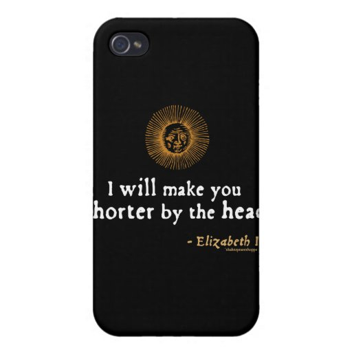 Elizabeth I Quote on Beheading iPhone 4/4S Cover