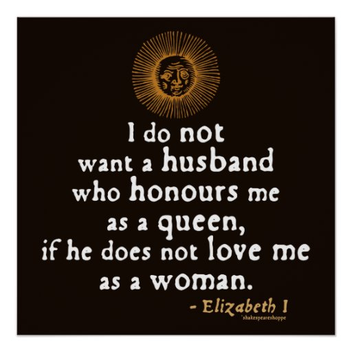 Elizabeth I Quote on Husbands Posters