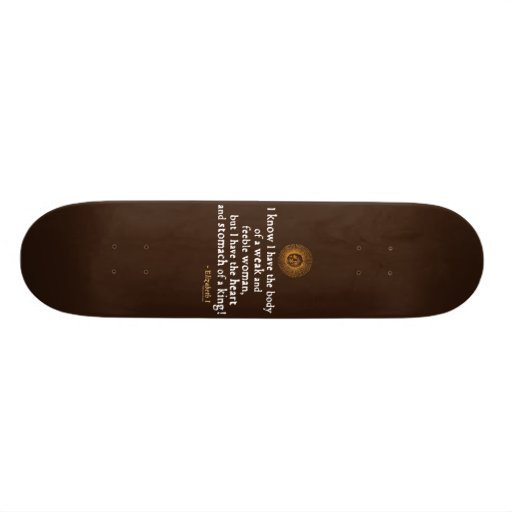 Elizabeth I Tilbury Quote Skate Board