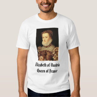 Elizabeth of Austria, Queen of France by Franco... Tee Shirts