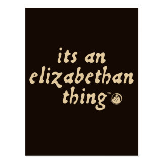 Elizabethan Thing TM Postcards