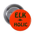 ELK-A-HOLIC button