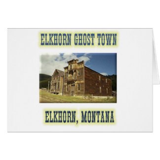 Elkhorn Ghost Town Greeting Card