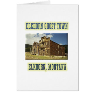 Elkhorn Ghost Town Greeting Card