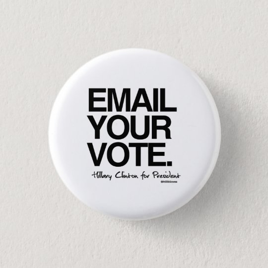 Email your vote - Hillary for President 3 Cm Round Badge