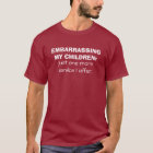 EMBARRASSING MY CHILDREN: Just one more service... T-Shirt