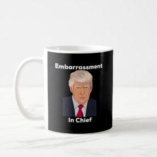 Embarrassment in Chief Anti Trump Funny Gift Coffee Mug