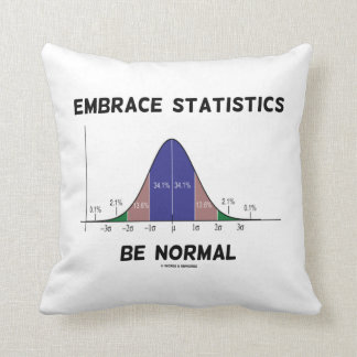 Embrace Statistics Be Normal (Bell Curve) Throw Pillow