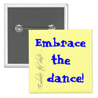 Embrace the dance! 15 cm square badge