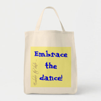 Embrace the dance! Organic Grocery Tote Grocery Tote Bag
