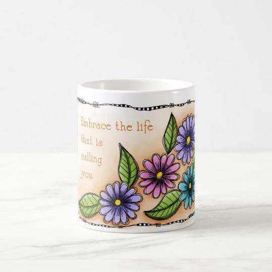 Embrace The Life Coffee Mug