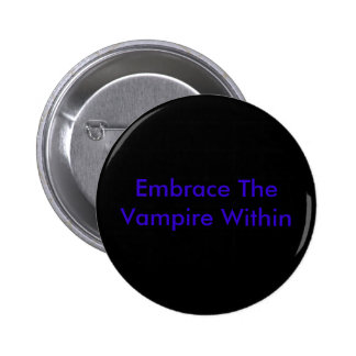 Embrace The Vampire Within 6 Cm Round Badge