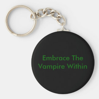 Embrace The Vampire Within Basic Round Button Key Ring