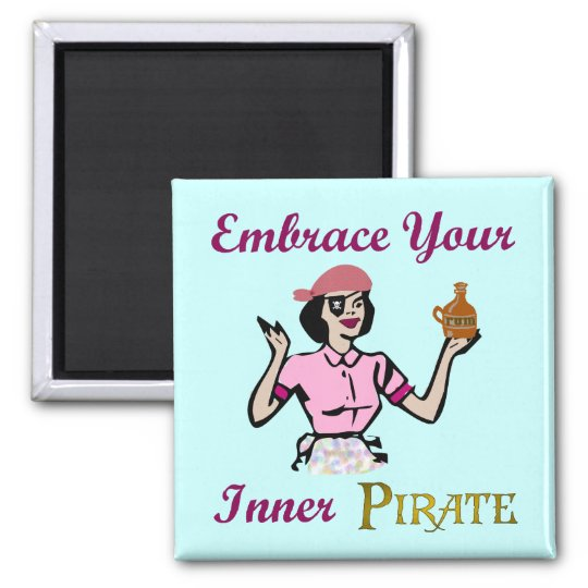 Embrace Your Inner Pirate Square Magnet