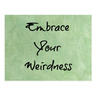 Embrace Your Weirdness Postcard