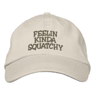 Embroidered FEELIN KINDA SQUATCHY Hat - *BOBO* Hat Embroidered Hats