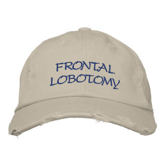 Embroidered hat. Frontal Lobotomy Embroidered Hat