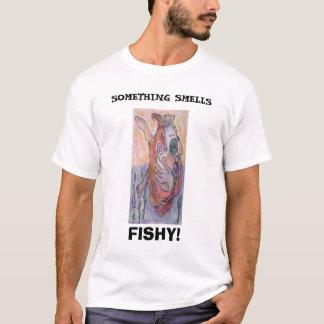 emergence, SOMETHING SMELLS, FISHY! T-Shirt