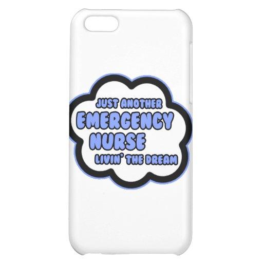 Emergency Nurse .. Livin' The Dream iPhone 5C Case