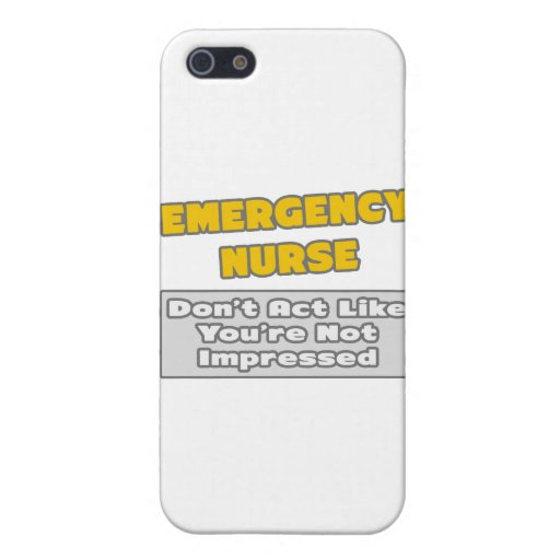 Emergency Nurse .. You're Impressed Cover For iPhone 5